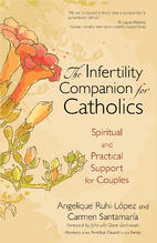 The Infertility Companion for Catholics is the first book to address not only the medical, emotional, and spiritual dimensions of infertility, but also the particular needs of Catholic couples who desire to understand and follow Church teaching on the use of assisted reproductive technology.